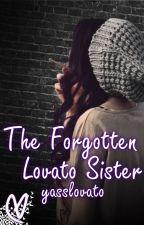 The Forgotten Lovato Sister - Demi Lovato Fanfiction by yasslovato