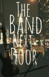 The Band Next Door (COMPLETED) [UNDER EDITING] cover