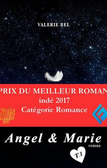 Angel et Marie - T. 1 - Prix du meilleur roman indé 2017, catégorie romance