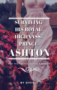 Surviving His Royal Highnass, Prince Ashton cover
