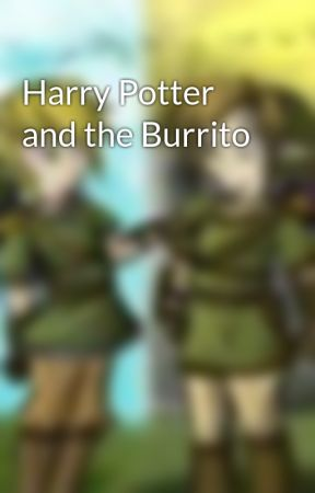 Harry Potter and the Burrito by TheHeroOfTime
