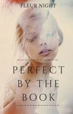 Perfect by the book #Wattys2015 by undercover_alien