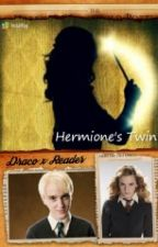 Hermione's Twin (Draco x Reader) 《Discontinued》 by wheremyhotchocolate