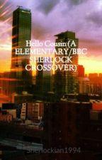 Hello Cousin (A ELEMENTARY/BBC SHERLOCK CROSSOVER) by Sherlockian1994