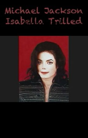 Michael Jackson     Isabella Trilled by isabellamichaeljj