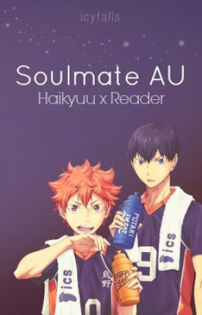 Soulmate!AU [Haikyuu x Reader] by icyfalls