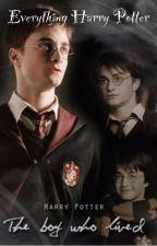 Everything Harry Potter by LittlePotterNerd