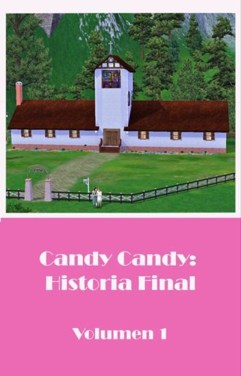 Candy Candy Historia Final. Volumen 1