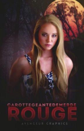 Rouge by Carottegeantedemerde