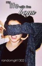 My Life with the Boys by RandomGirl1302