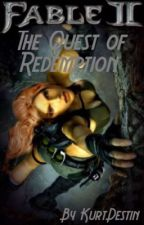 Fable II: The Quest of Redemption (Book 2) by KurtDestin