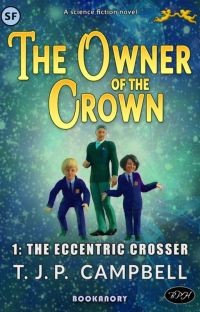 THE OWNER OF THE CROWN: Book 1: The Eccentric Crosser cover