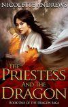 The Priestess and the Dragon (Dragon Saga Book 1, Wattpad Version) cover