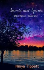Ollie Vance - Book One: Secrets and Sparks by ninyatippett