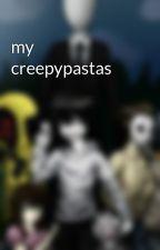 my creepypastas by creepynoodles101