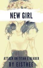 New Girl    SnK Boys x Reader ✓ by Eisthee