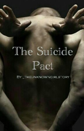 The Suicide Pact by _theunknowngirlstory