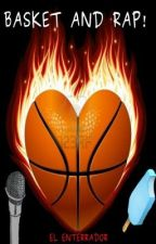 Basket and rap! (GAY/YAOI) (+18) by El_enterrador