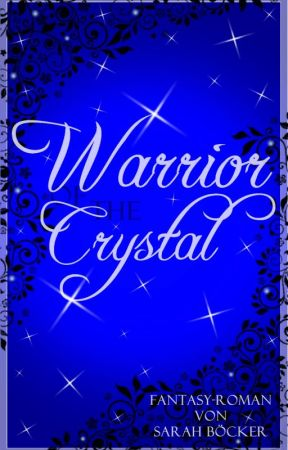 Warrior of the Crystal by SarahBoecker