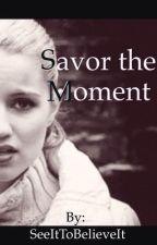 Savor the Moment by SeeItToBelieveIt
