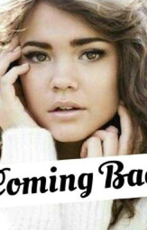Coming Back by nashs_girlfriendddd