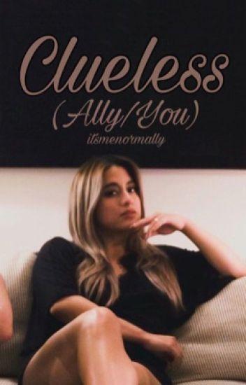Clueless (Ally/You)