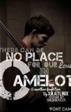 There can be no place for our love in Camelot [MERTHUR] by XllKaitlinllX