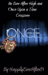 Once upon a time: Ever After High by HappilyEverAfter19