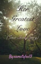Her Greatest Love (#OpeningLineContest) by eamstyles13