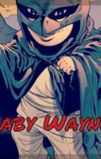 Baby Wayne by lululove302