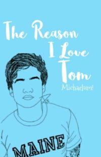 The Reason I Love Tom : Calum Hood cover