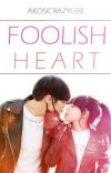 FooIish Heart [COMPLETE] cover