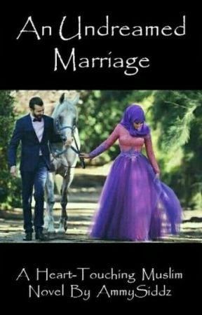 An UNDREAMED Marriage  by AamnaHameedSiddiqui