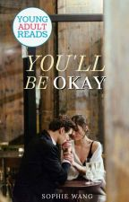You'll Be Okay by temperamentality