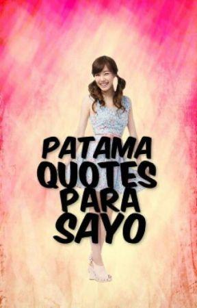 Patama Quotes Para Sayo ♥♥ by IndeMoSure