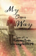 My Own Way by strength0629