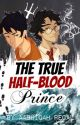 The True Half-Blood Prince by AashiqahRegal