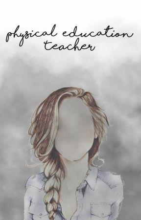 Physical Education Teacher Z.M. by DownToEarthButterfly