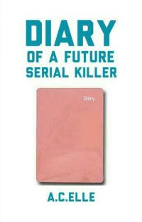 Diary Of a Future Serial Killer cover