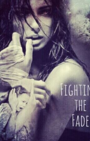 Fighting the Fade by KaydenXTatum