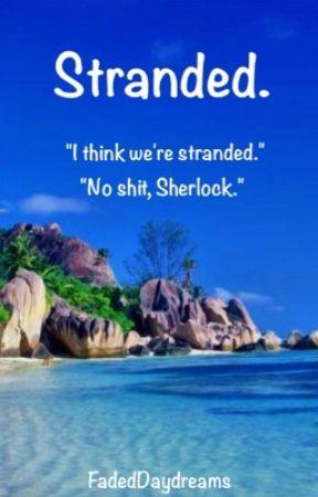 Stranded. by FadedDaydreamss