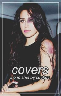covers ➸ a camren one shot cover