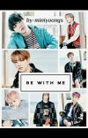 Be With Me. cover