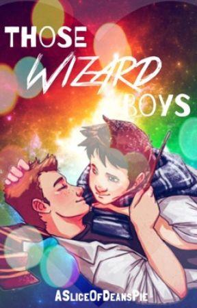 Those Wizard Boys (Destiel Hogwarts AU) by ASliceOfDeansPie