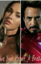 Give Your Heart A Break (Tony Stark Fanfic) by ro7137