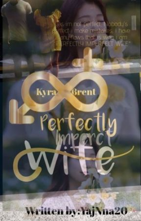 """""""Perfectly Imperfect Wife"""" by Yajnna20"""