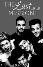 The Last Mission {One Direction FanFiction}  by asronan