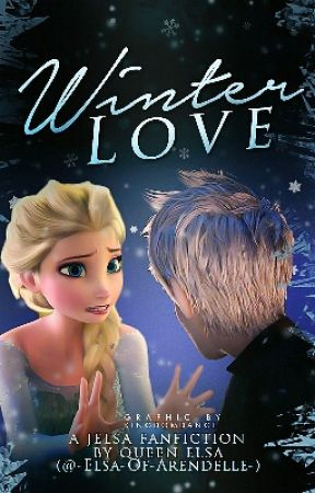 Winter Love ~ A Jelsa Fanfiction by -Elsa-Of-Arendelle-