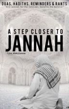 A step closer to Jannah [Book I] by I_Luv_Allah_Forever