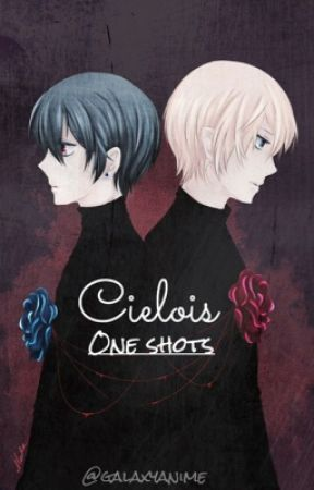 Cielois One Shots// Discontinued by galaxyanime